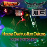 House Destruction Deluxe #030 Extra Extended feat. DJ Mig @ BreakZ.us
