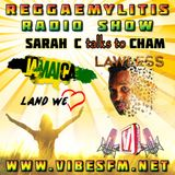 Reggaemylitis Radio Show ft Special Guest interview with Cham & Jamaica Land We Love Feature