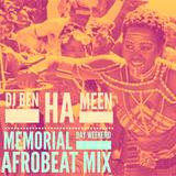DJ BenHaMeen - Memorial Day 2019 AfroBeat Mix