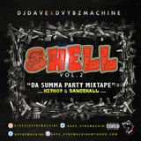 "S*H*E*L*L ""DA SUMMA PARTY MIXTAPE"" BY DJDAVE DVYBZMACHINE"
