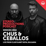 WEEK48_16 Chus & Ceballos Live from Club Planet Sofia, Bulgaria