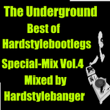 The Underground - Best of Hardstylebootlegs - Special - Mix Vol.4(Mixed by Hardstylebanger)