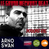 [Le Grand Mechant Beat PODCAST 035] Swan