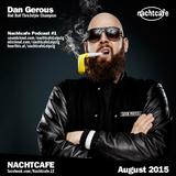 Nachtcafe Podcast #1 - Dan Gerous - August 2015