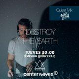 Destroy the Earth 084 – Sweet Drinkz Guestmix