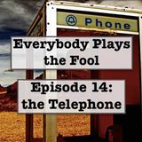 Everybody Plays the Fool, Episode 14: Telephone