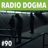 Radio Dogma #90