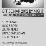 Livio & Roby - Off Sonar @ Macarena Club - VIVa MUSIC Showcase - 16.06.2012