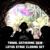 Tribal Gathering 2019 - LOTUS STAGE Closing Set