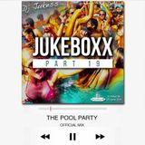 @DJ_Jukess - Jukeboxx Part 19: The R&B Pool Party