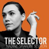 The Selector - W/ Nadine Shah & Après
