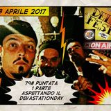 "DELIFEST 79# Puntata 1 Parte 13-04-17 Aspettando il ""DEVASTATIONDAY"" Special Guest Deva & DJ Bakko"