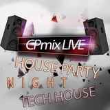 CPmix LIVE presents Tech House Party Night....