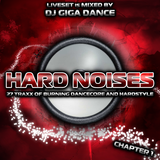 HARD NOISES Chapter 1 - mixed by DJ Giga Dance