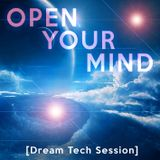 Open Your Mind - [Dream Tech Session]