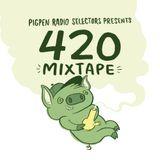 Pigpen Radio Selectors Presents 420 Mixtape