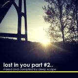 LOST IN YOU(part 2)mixed and compiled by GEORGE(Deep Xcape][SO Clear MUsic].