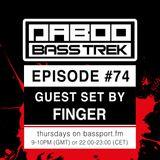 BASS TREK 74 with DJ Daboo on bassport.FM (Guest Set by FINGER)