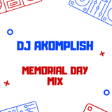 DJ AKOMPLISH MEMORIAL DAY MIX
