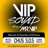 Chus S.O.S - Vip Sound Podcast Radio #015