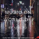 Music On World Off Episode 068(Last Invaders Guestmix)