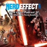Nerd Effect Podcast 57 - Satr Wars: The Force Awakens