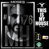 Moses pres. #THISISMYHOUSE - #TIMH176   This Is My House