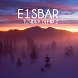 """E1sbar """"Tundra 2"""" (DJ MIX)"""