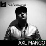 B+allá Podcast 102 Axl Mango