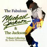 THE FABULOUS MICHAEL JACKSON & THE JACKSONS TRIBUTE COLLECTION BY JESÚS HERNANDEZ 2014 VOL.15