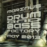 Marinus - Drum And Bass Factory | May 2013