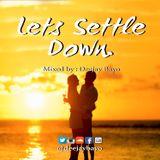 DeeJay Bayo - Lets Settle Down Mixx