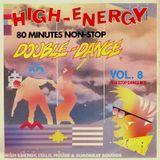 High-Energy Double-Dance Volume 8 (1987) 80 mins non-stop mix