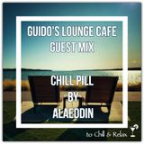 Guido's Lounge Cafe (Chill Pill) Guest Mix by Alaeddin