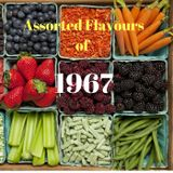 Assorted Flavours of 1967