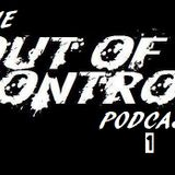 The Out Of Control Podcast (Episode 1)
