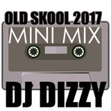 DJ Dizzy - MiniMix: Old Skool 2017