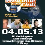 Moon 13 Welcome To The Club LIVE 04.05.2013 ab 00:34 Uhr
