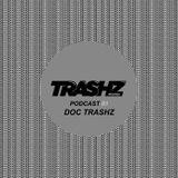 Trashz Recordz podcast #1 by Doc Trashz (September 2015)