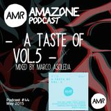 "Amazone podcast 44_ "" A taste of vol 5"" mixed by Marco Asoleda"