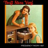 """Frequency Theory 1607  """"Thrift Store Vinyl"""""""