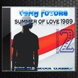 Tony Future -Summer of Love 1989 Vol 2