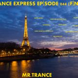 Mr.Trance - Trance Express Episode - 044 (Final)
