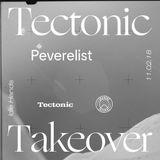 Peverelist w/ Koast [Tectonic Takeover] - 11th February 2018