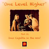 "Karl-Kutta-Records presents: ""One Level Higher"" Part II. Ines Capable."