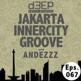 Eps. 067: Jakarta Innercity Groove with Andezzz