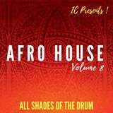 AFRO HOUSE - (All Shades of the Drum) - Volume 8