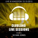 Clubland Live Sessions - DJ Dan Jones Live@Kingston 10-10-2015