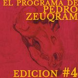 EL PROGRAMA DE PEDRO ZEUQRAM.  EDICIÓN #4  warapachangueo