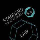 Standard Music Podcast 08 - LAW